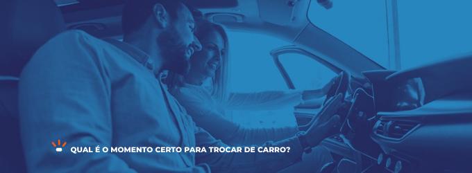 Saiba qual é o momento certo para trocar de carro